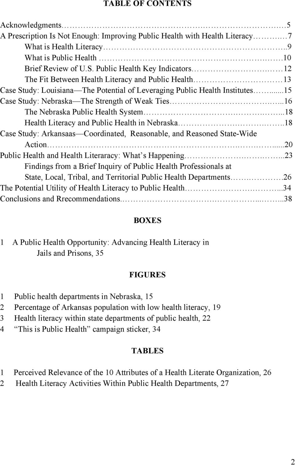 ...16 The Nebraska Public Health System.....18 Health Literacy and Public Health in Nebraska....18 Case Study: Arkansaas Coordinated, Reasonable, and Reasoned State-Wide Action.