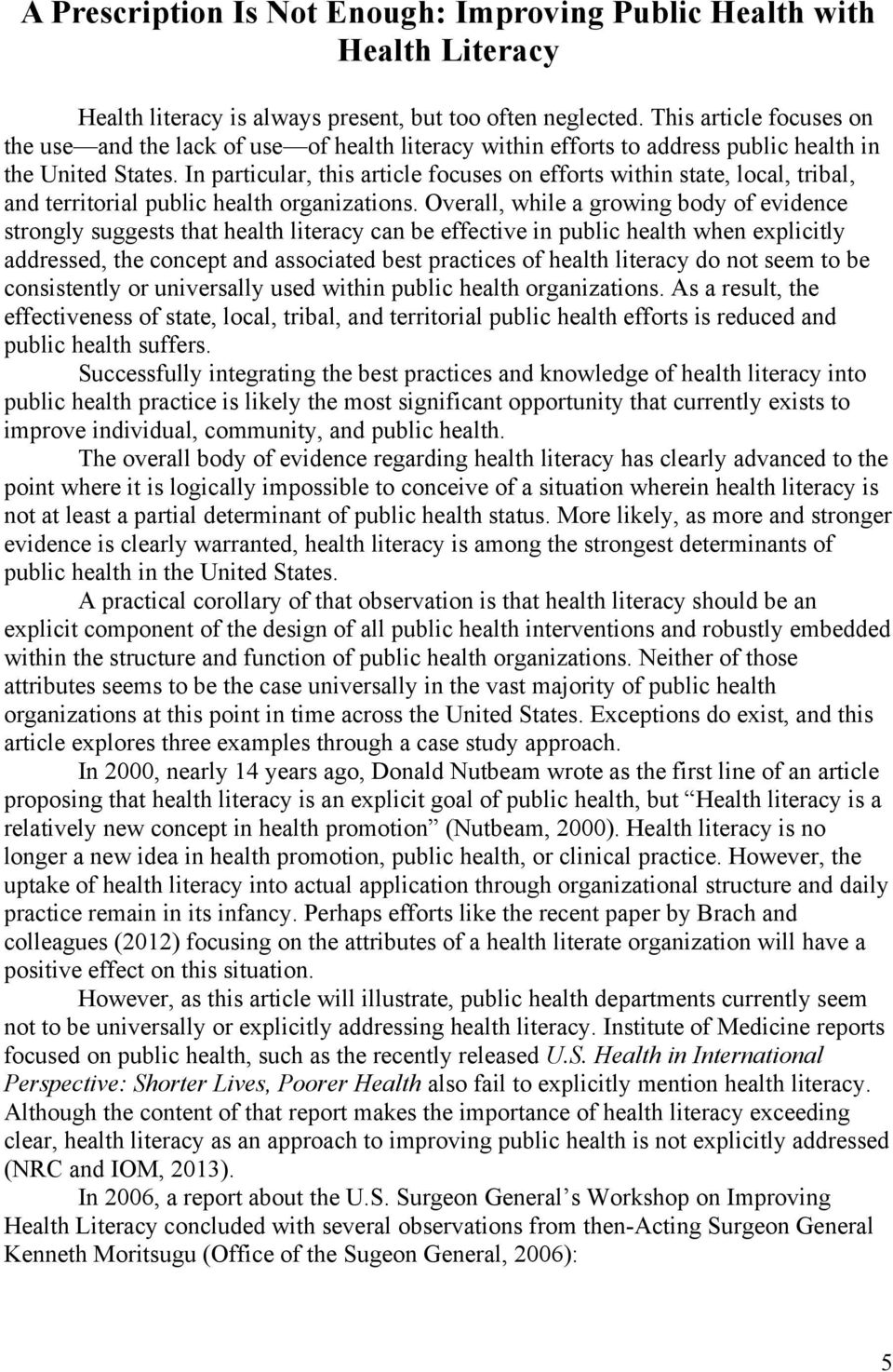 In particular, this article focuses on efforts within state, local, tribal, and territorial public health organizations.