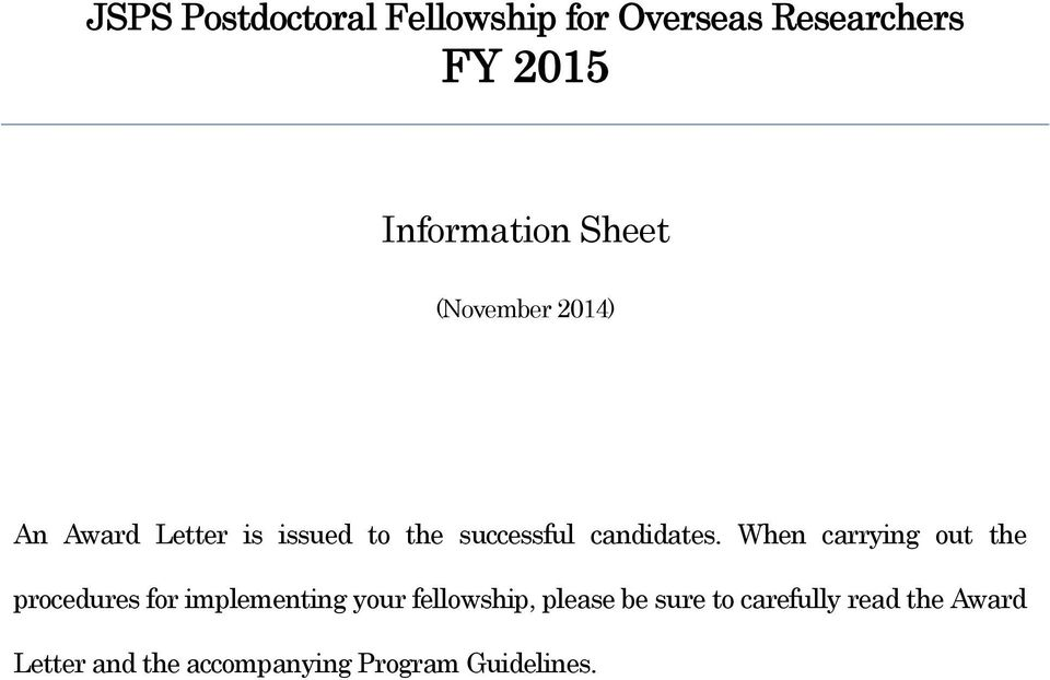 When carrying out the procedures for implementing your fellowship, please be