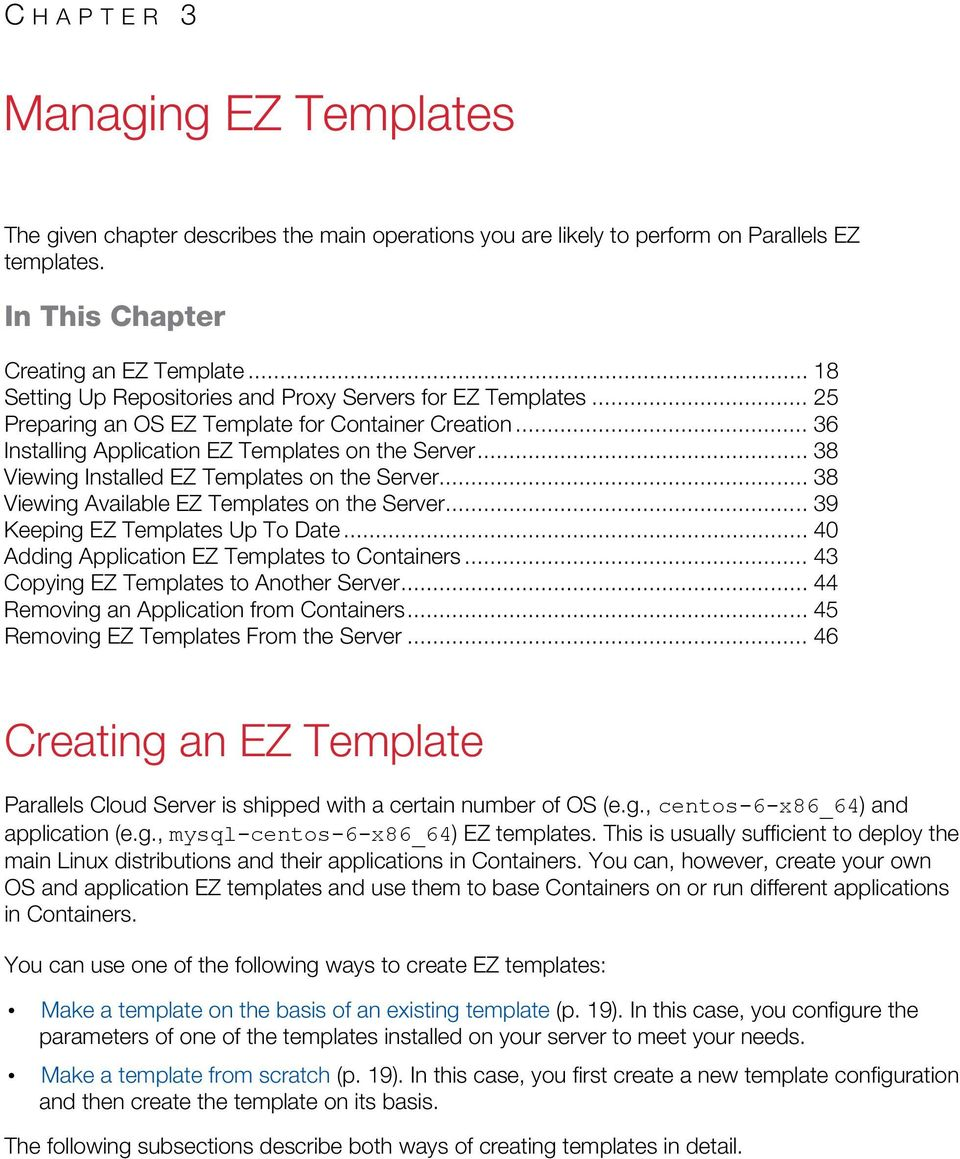 .. 38 Viewing Installed EZ Templates on the Server... 38 Viewing Available EZ Templates on the Server... 39 Keeping EZ Templates Up To Date... 40 Adding Application EZ Templates to Containers.