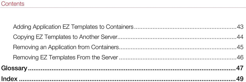 .. 44 Removing an Application from Containers.