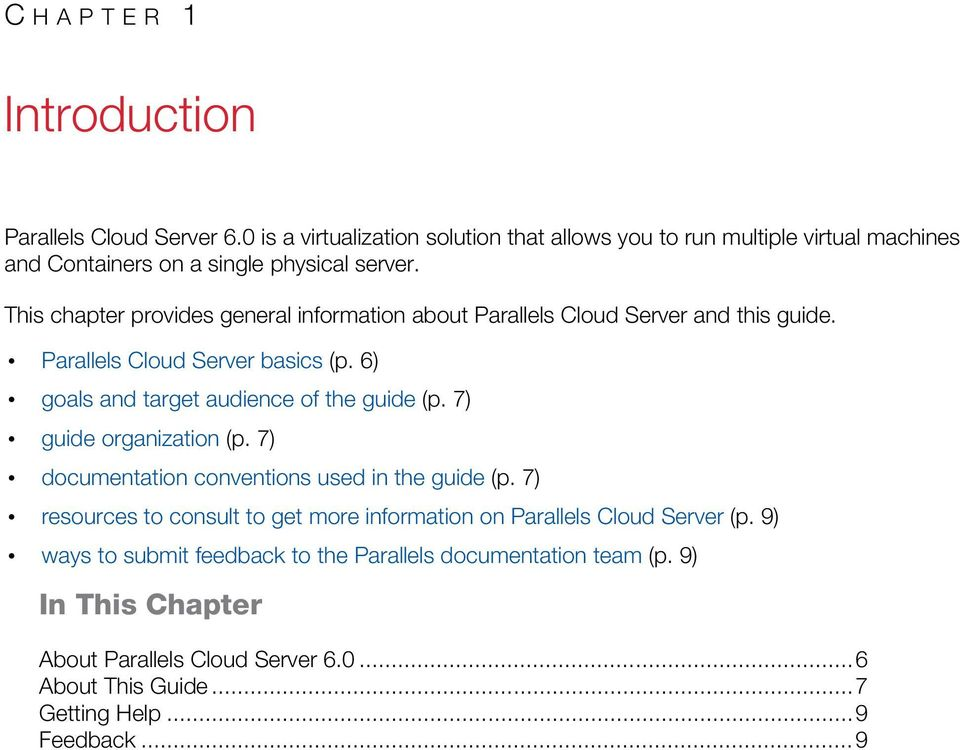 This chapter provides general information about Parallels Cloud Server and this guide. Parallels Cloud Server basics (p. 6) goals and target audience of the guide (p.