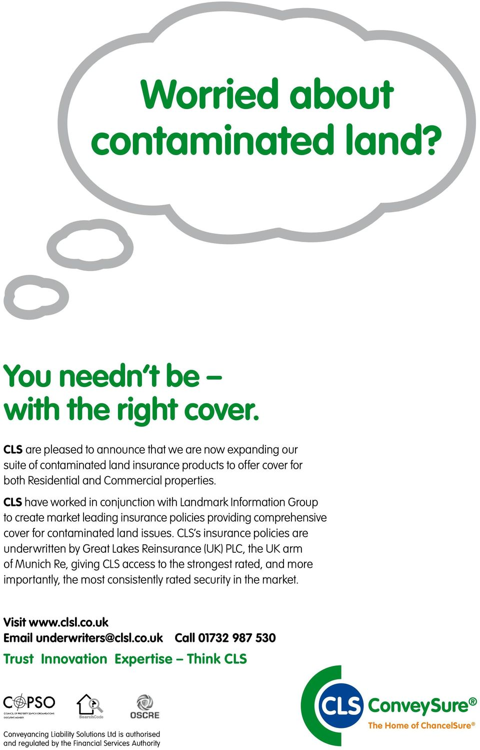 CLS have worked in conjunction with Landmark Information Group to create market leading insurance policies providing comprehensive cover for contaminated land issues.