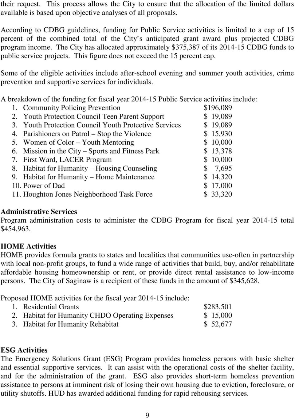 The City has allocated approximately $375,387 of its 2014-15 CDBG funds to public service projects. This figure does not exceed the 15 percent cap.