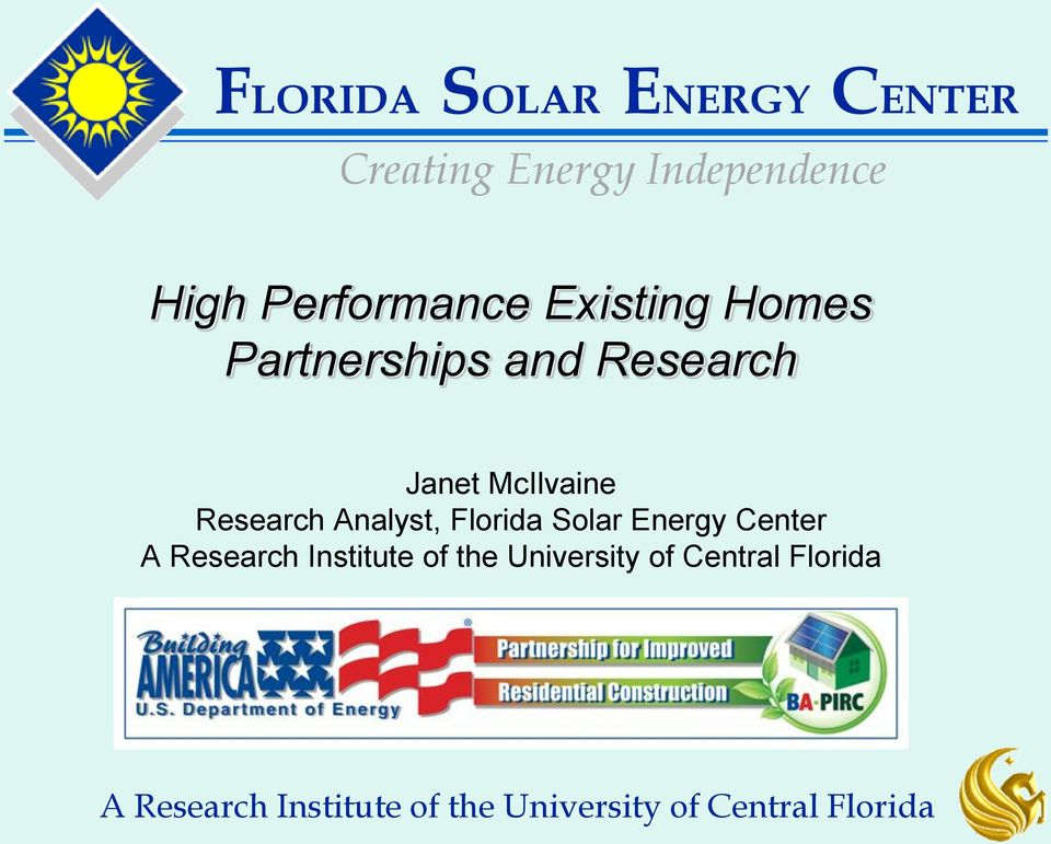 Analyst, Florida Solar Energy Center A Research Institute of the
