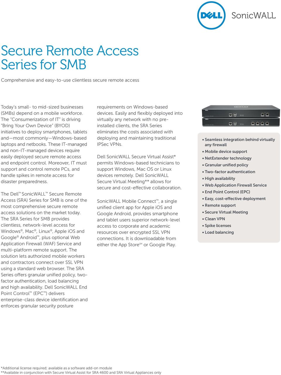 These IT-managed and non-it-managed devices require easily deployed secure remote access and endpoint control.