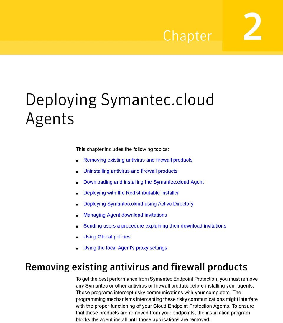 cloud Agent Deploying with the Redistributable Installer Deploying Symantec.