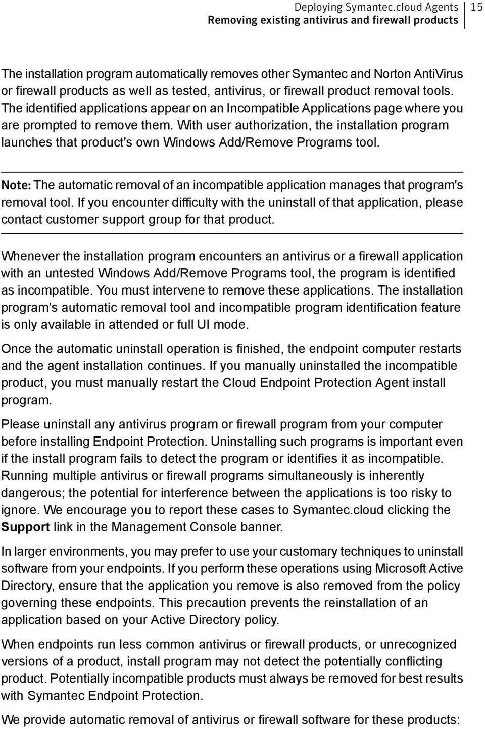 or firewall product removal tools. The identified applications appear on an Incompatible Applications page where you are prompted to remove them.