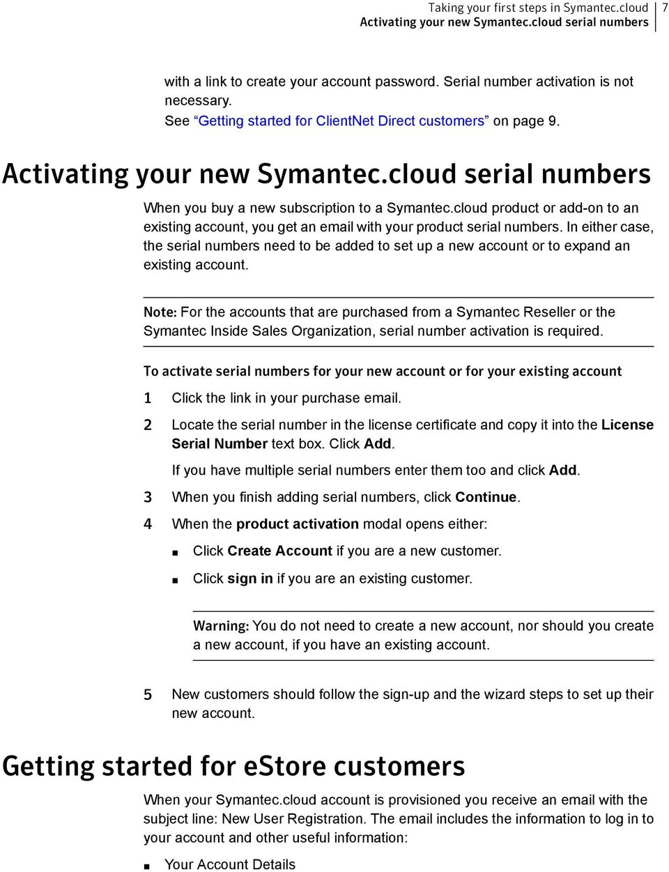 cloud product or add-on to an existing account, you get an email with your product serial numbers.