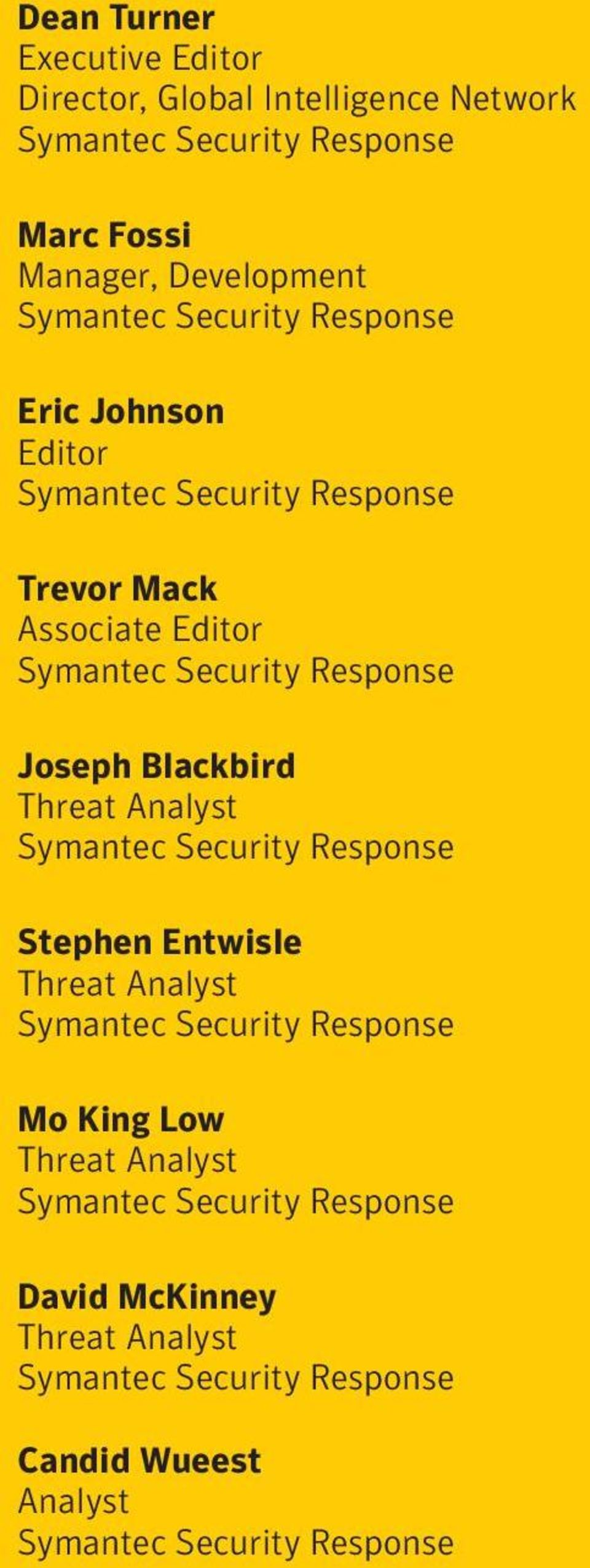 Joseph Blackbird Threat Analyst Symantec Security Response Stephen Entwisle Threat Analyst Symantec Security Response Mo King Low