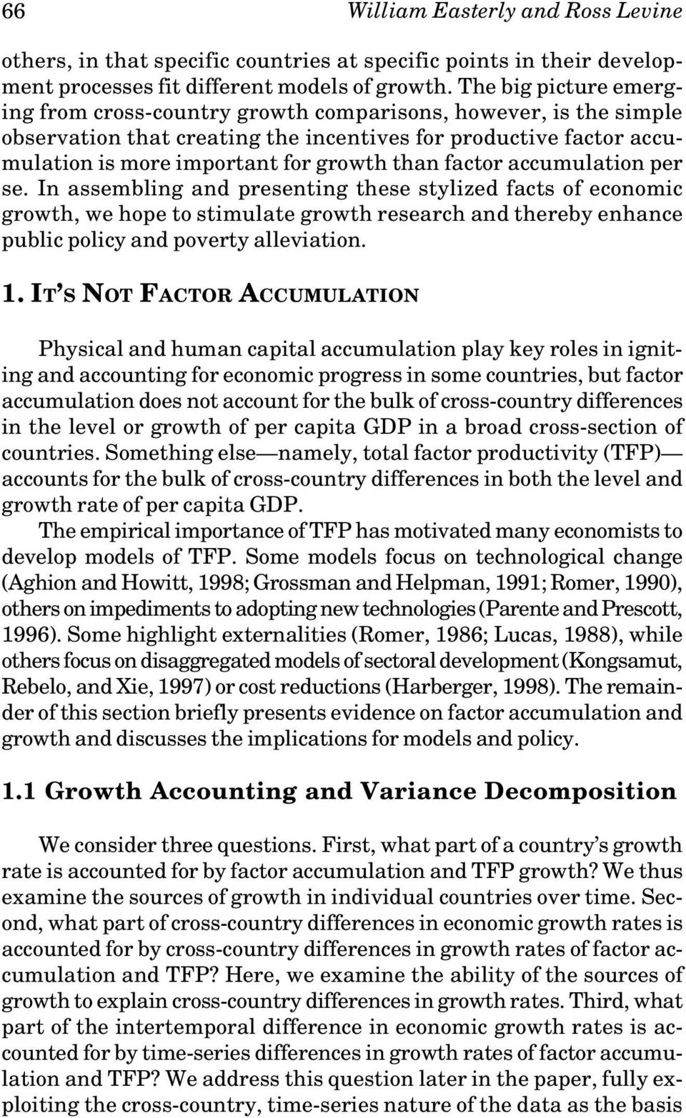 factor accumulation per se. In assembling and presenting these stylized facts of economic growth, we hope to stimulate growth research and thereby enhance public policy and poverty alleviation. 1.