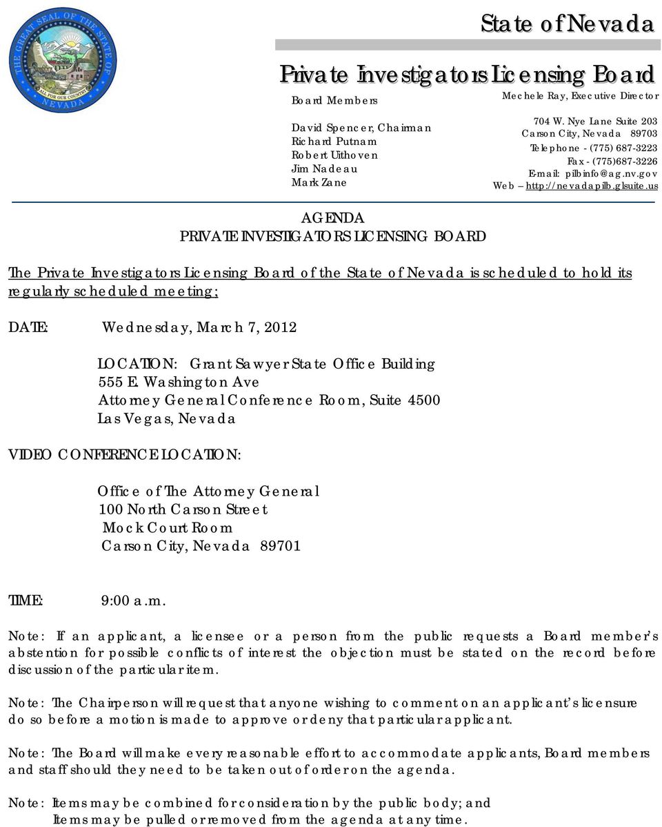 us AGENDA PRIVATE INVESTIGATORS LICENSING BOARD The Private Investigators Licensing Board of the State of Nevada is scheduled to hold its regularly scheduled meeting; DATE: Wednesday, March 7, 2012