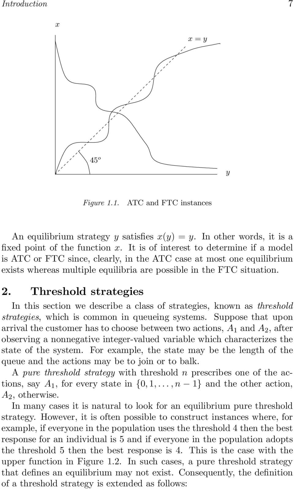 Threshold strategies In this section we describe a class of strategies, known as threshold strategies, which is common in queueing systems.