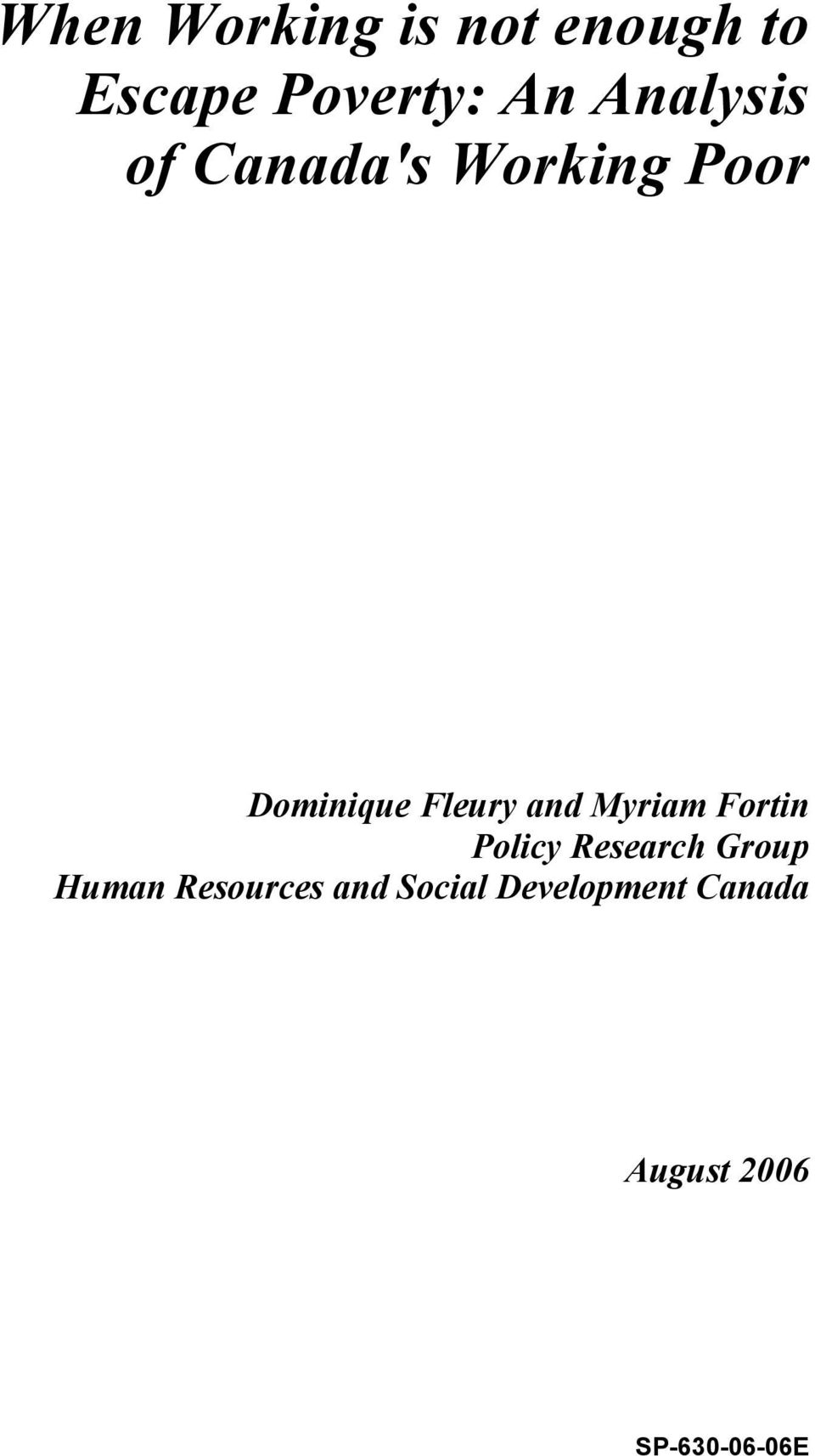 and Myriam Fortin Policy Research Group Human