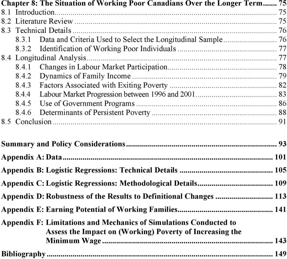 .. 82 8.4.4 Labour Market Progression between 1996 and 2001... 83 8.4.5 Use of Government Programs... 86 8.4.6 Determinants of Persistent Poverty... 88 8.5 Conclusion.