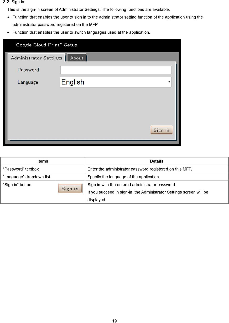 Function that enables the user to switch languages used at the application.