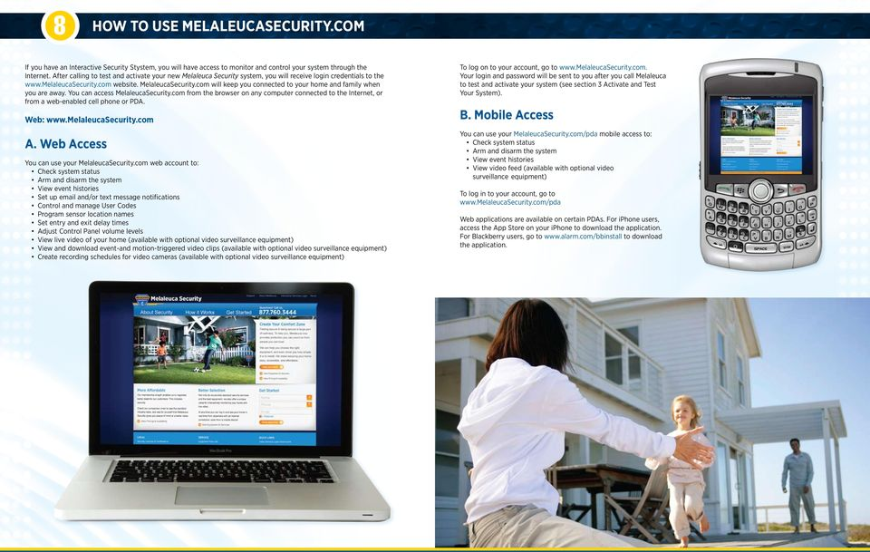 com will keep you connected to your home and family when you are away. You can access MelaleucaSecurity.