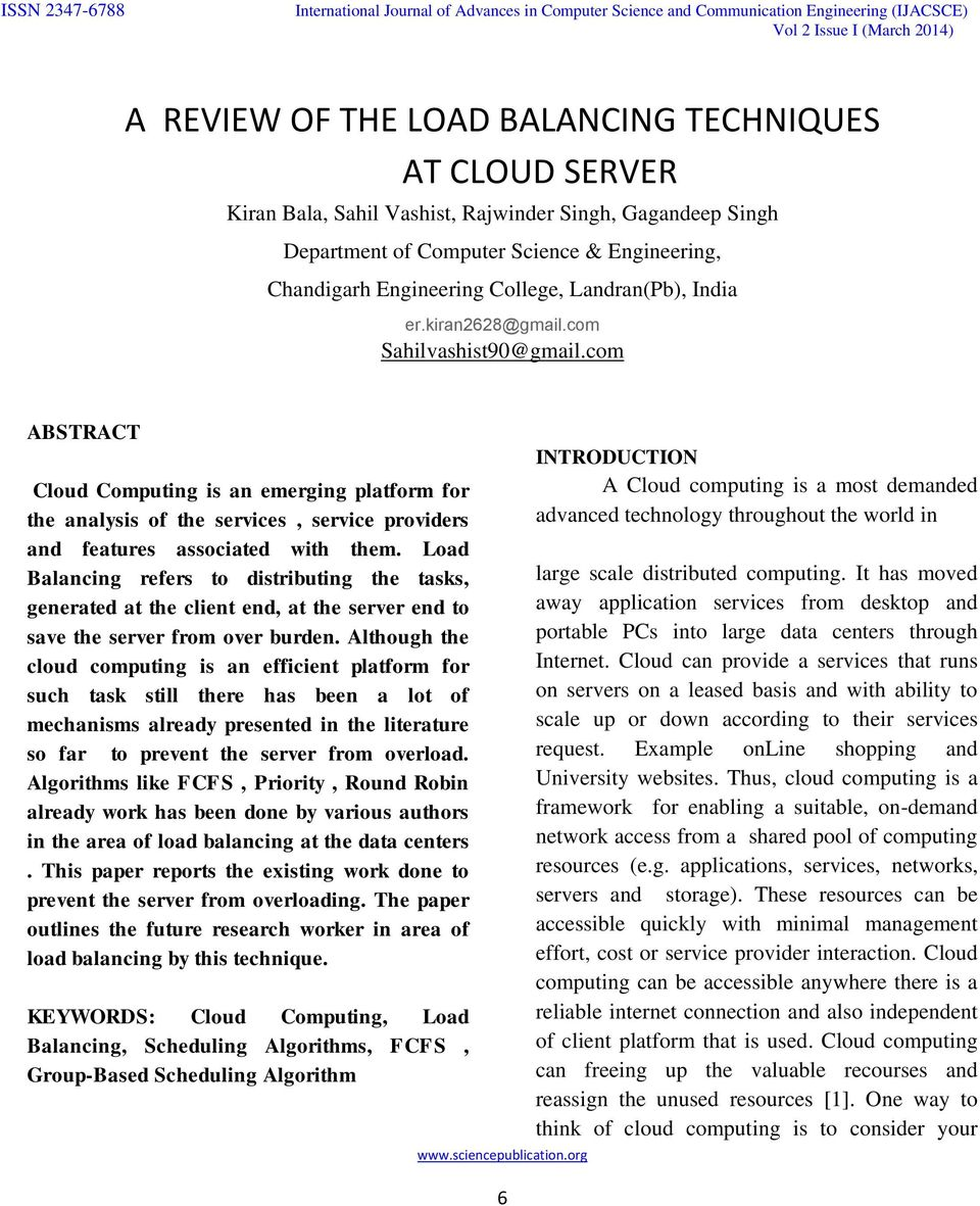 com ABSTRACT Cloud Computing is an emerging platform for the analysis of the services, service providers and features associated with them.