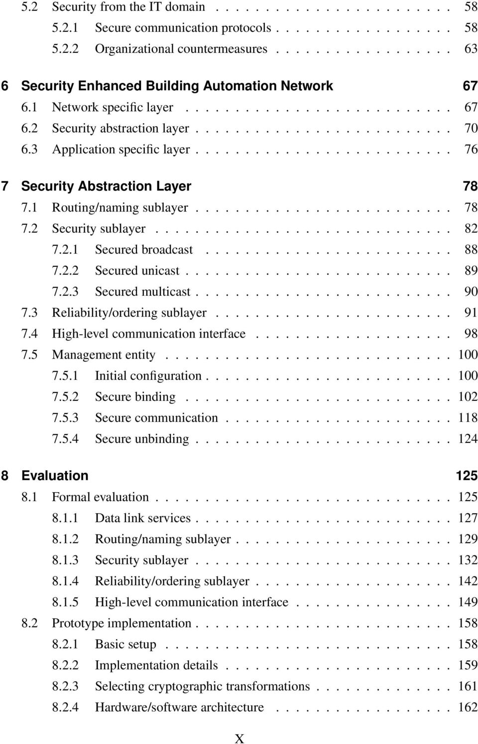3 Application specific layer.......................... 76 7 Security Abstraction Layer 78 7.1 Routing/naming sublayer.......................... 78 7.2 Security sublayer.............................. 82 7.