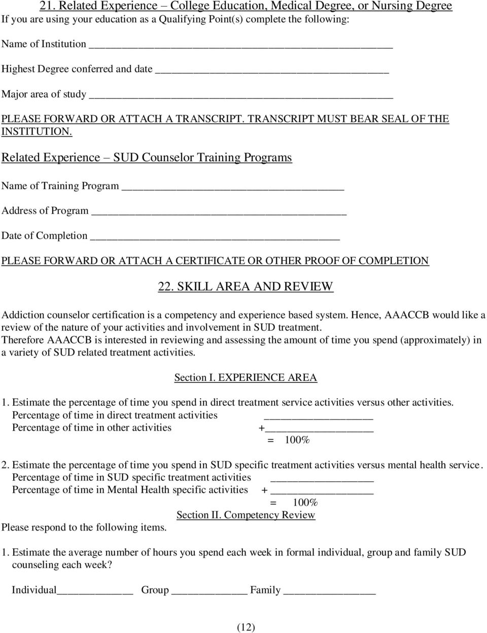 Related Experience SUD Counselor Training Programs Name of Training Program _ Address of Program Date of Completion _ PLEASE FORWARD OR ATTACH A CERTIFICATE OR OTHER PROOF OF COMPLETION 22.