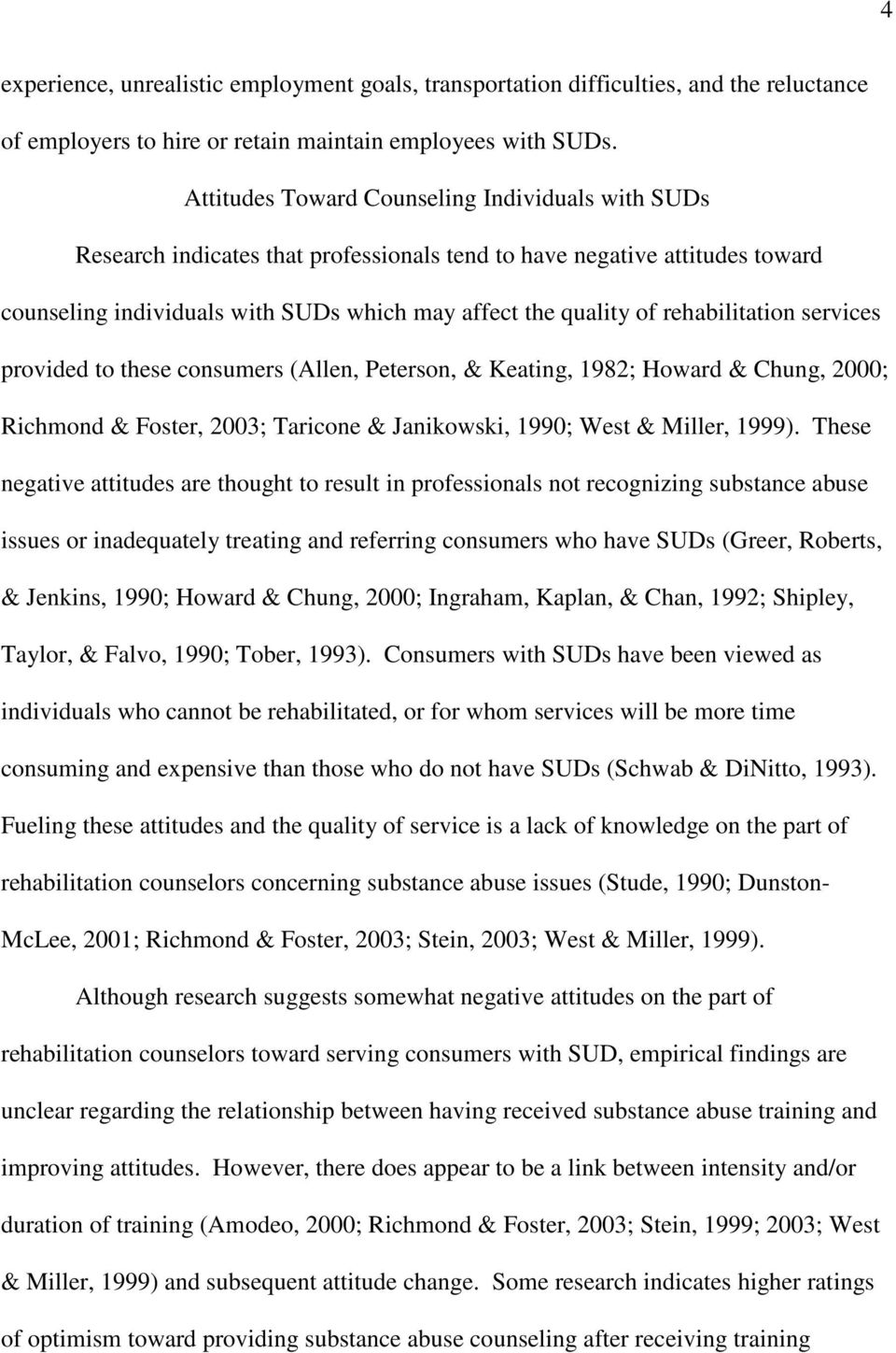 rehabilitation services provided to these consumers (Allen, Peterson, & Keating, 1982; Howard & Chung, 2000; Richmond & Foster, 2003; Taricone & Janikowski, 1990; West & Miller, 1999).