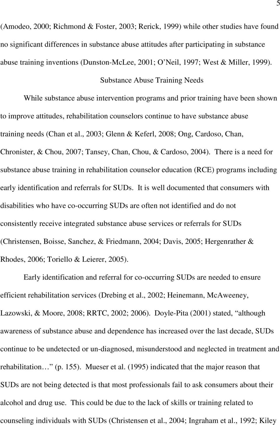 Substance Abuse Training Needs While substance abuse intervention programs and prior training have been shown to improve attitudes, rehabilitation counselors continue to have substance abuse training