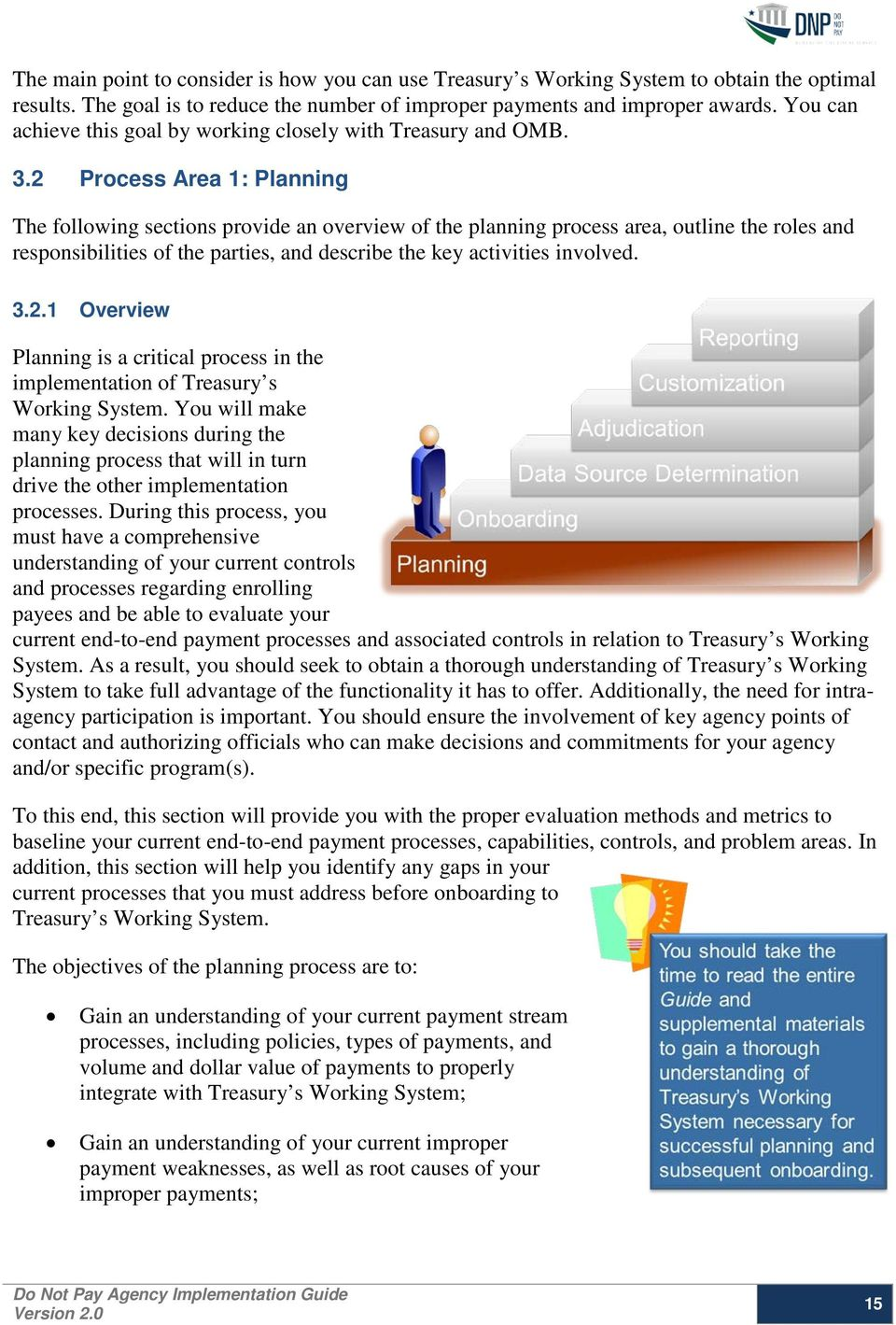 2 Process Area 1: Planning The following sections provide an overview of the planning process area, outline the roles and responsibilities of the parties, and describe the key activities involved. 3.