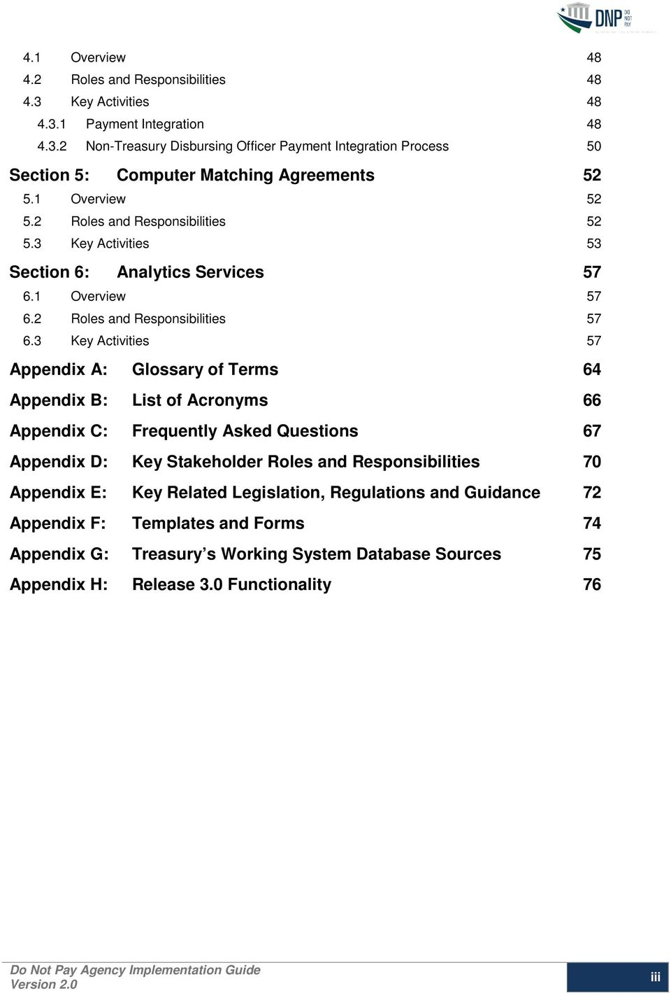 3 Key Activities 57 Appendix A: Glossary of Terms 64 Appendix B: List of Acronyms 66 Appendix C: Frequently Asked Questions 67 Appendix D: Key Stakeholder Roles and Responsibilities 70