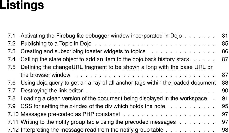 5 Defining the changeurl fragment to be shown a long with the base URL on the browser window.............................. 87 7.6 Using dojo.