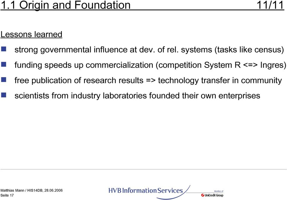 systems (tasks like census) funding speeds up commercialization (competition System R