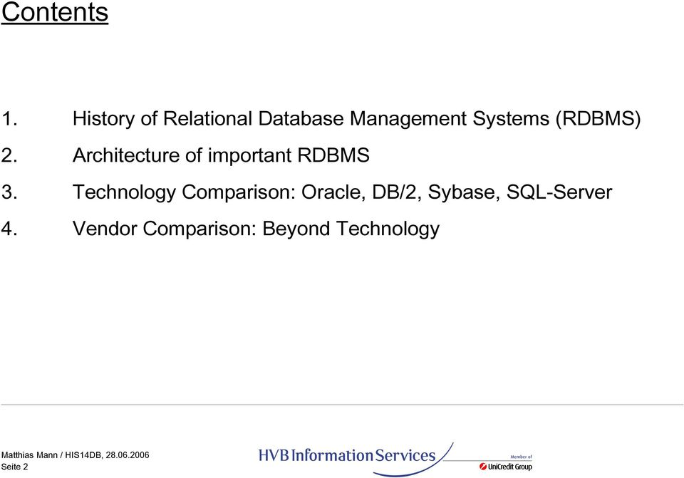 (RDBMS) 2. Architecture of important RDBMS 3.