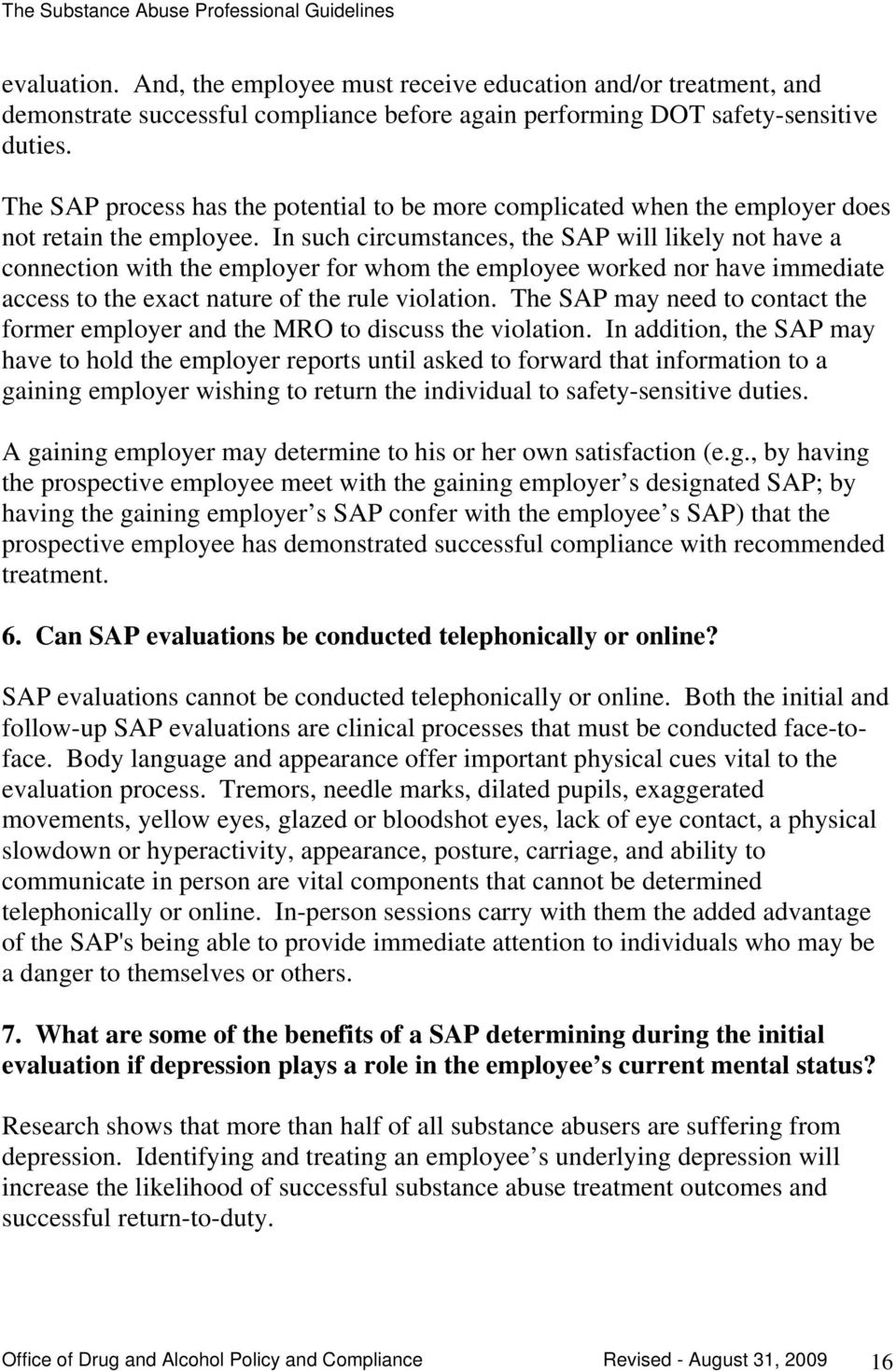 In such circumstances, the SAP will likely not have a connection with the employer for whom the employee worked nor have immediate access to the exact nature of the rule violation.
