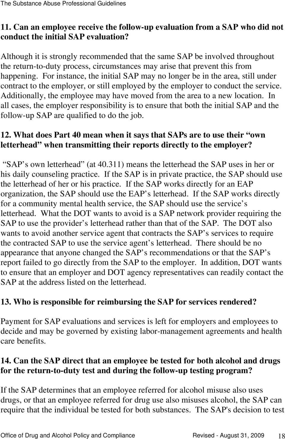 For instance, the initial SAP may no longer be in the area, still under contract to the employer, or still employed by the employer to conduct the service.