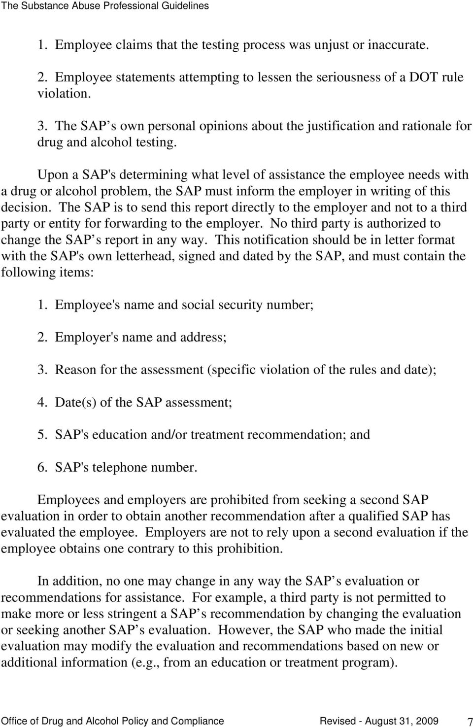 Upon a SAP's determining what level of assistance the employee needs with a drug or alcohol problem, the SAP must inform the employer in writing of this decision.