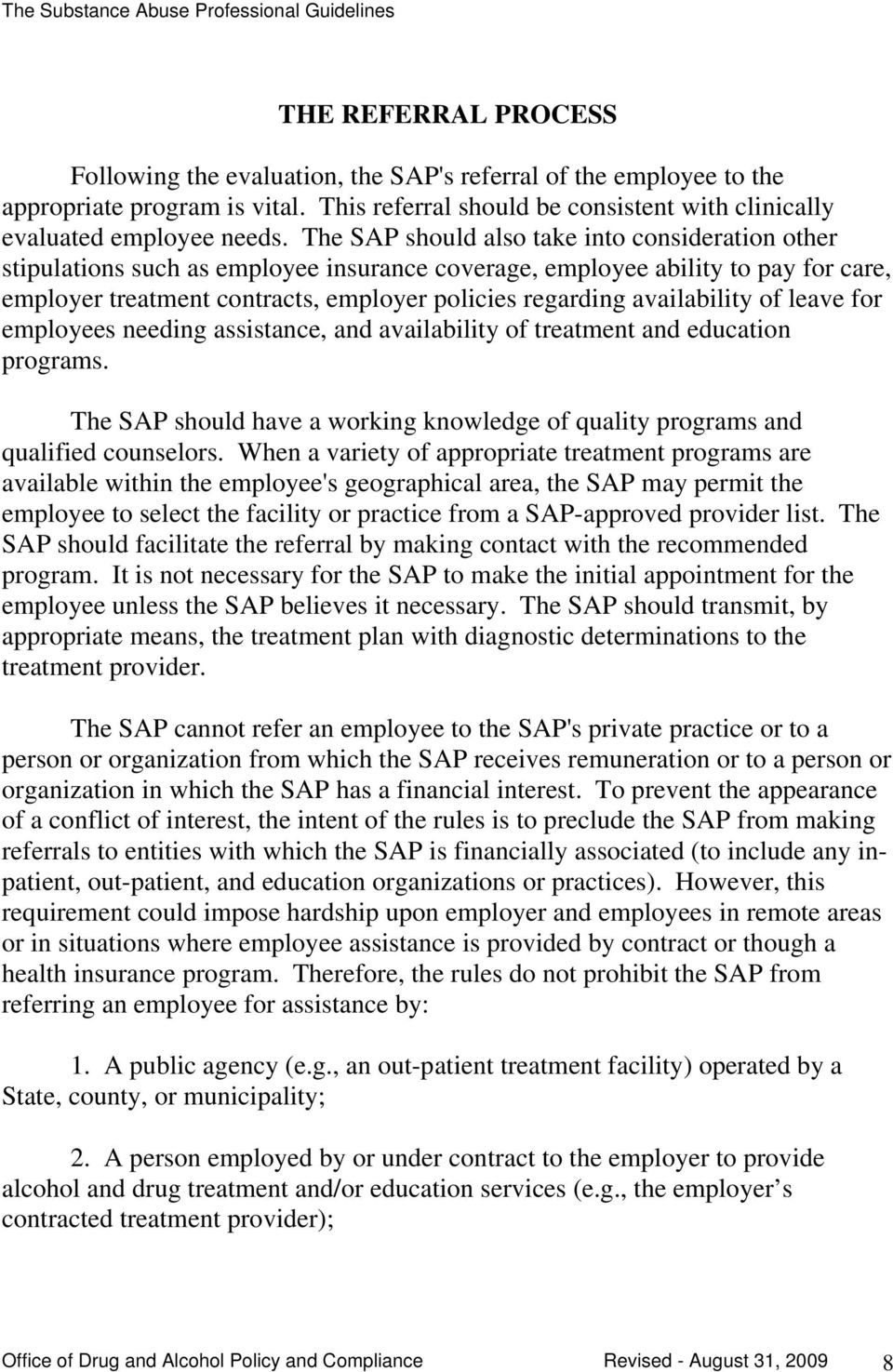 availability of leave for employees needing assistance, and availability of treatment and education programs. The SAP should have a working knowledge of quality programs and qualified counselors.