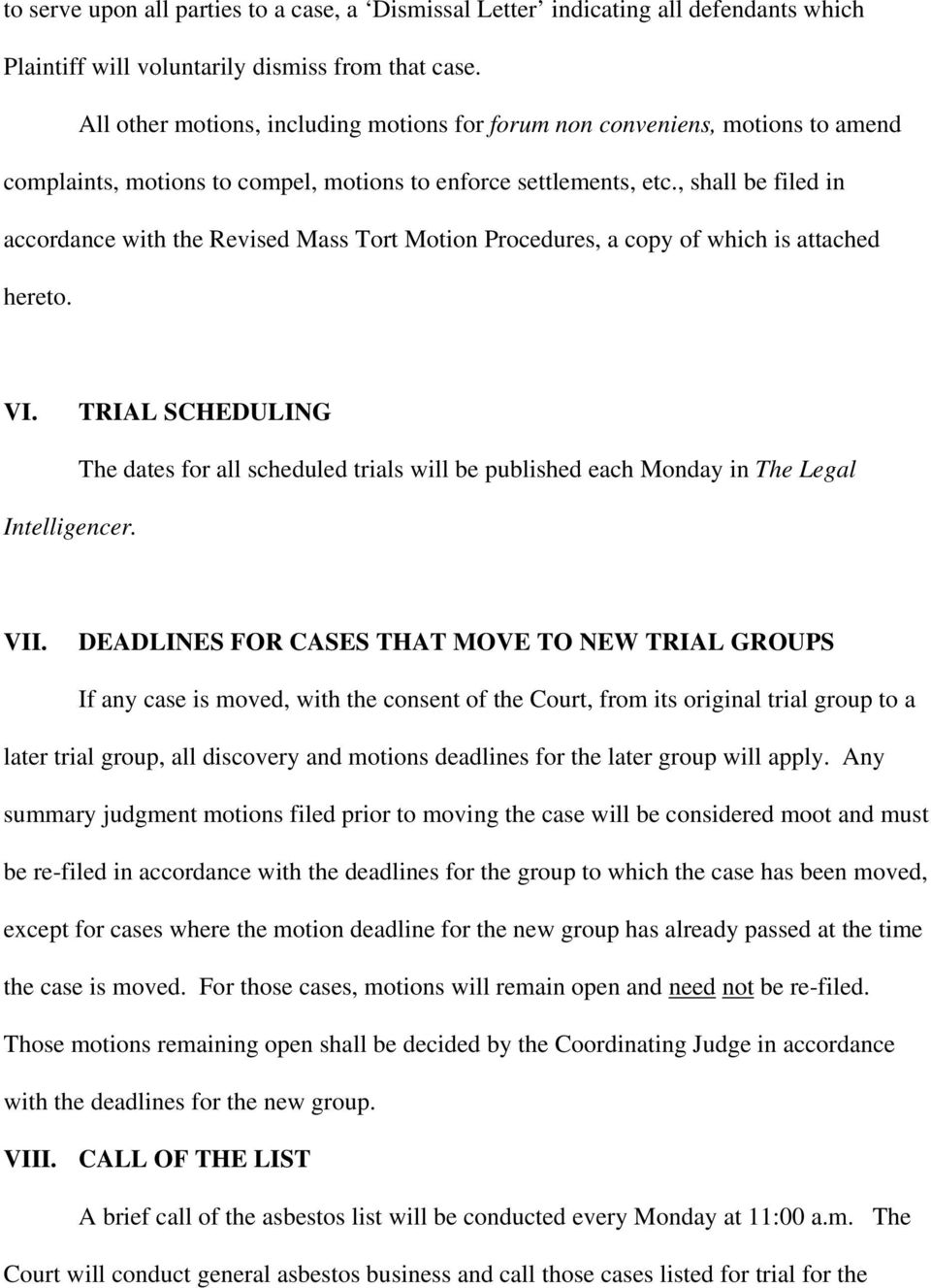 , shall be filed in accordance with the Revised Mass Tort Motion Procedures, a copy of which is attached hereto. VI. TRIAL SCHEDULING Intelligencer.
