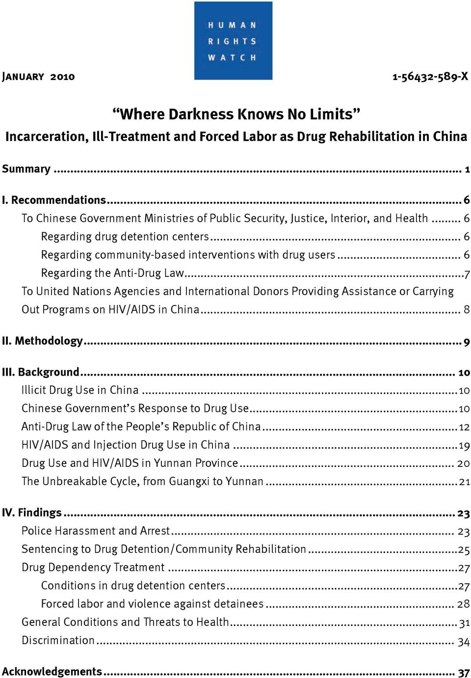.. 6 Regarding the Anti-Drug Law... 7 To United Nations Agencies and International Donors Providing Assistance or Carrying Out Programs on HIV/AIDS in China... 8 II. Methodology... 9 III. Background.