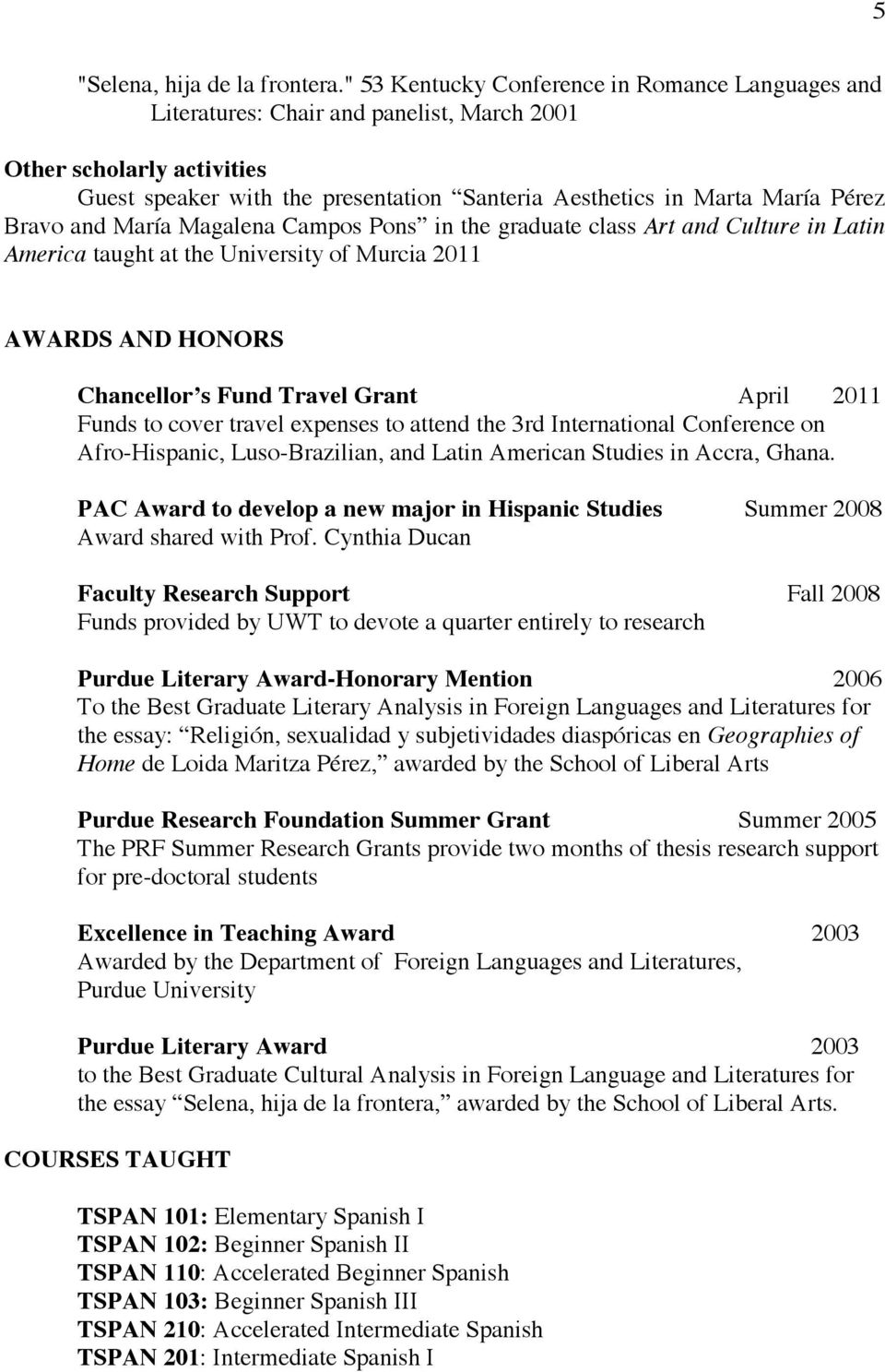 Bravo and María Magalena Campos Pons in the graduate class Art and Culture in Latin America taught at the University of Murcia 2011 AWARDS AND HONORS Chancellor s Fund Travel Grant April 2011 Funds