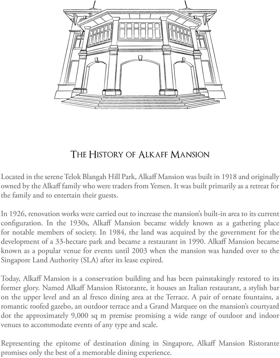 In the 1930s, Alkaff Mansion became widely known as a gathering place for notable members of society.