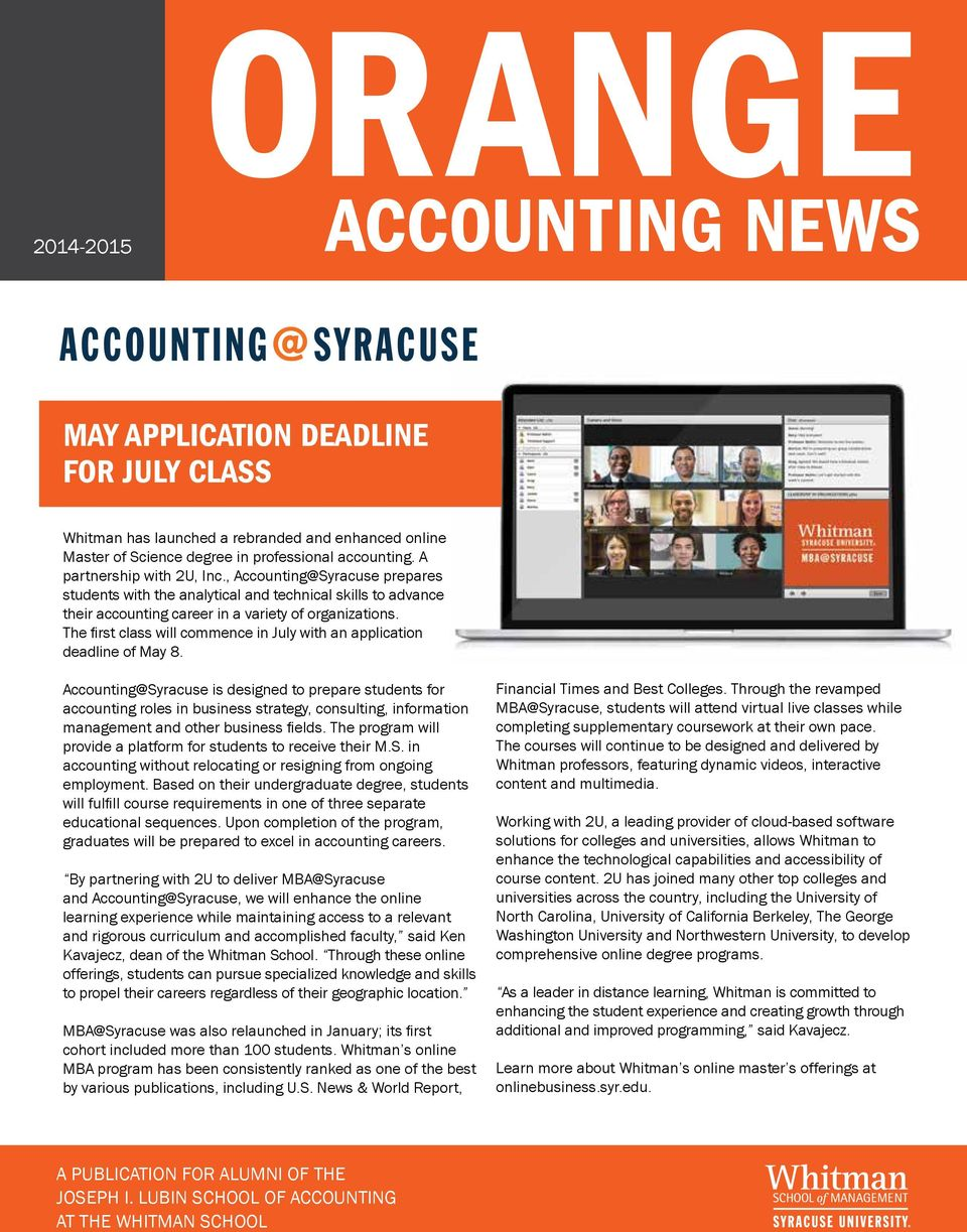 accounting. A partnership with 2U, Inc., Accounting@Syracuse prepares students with the analytical and technical skills to advance their accounting career in a variety of organizations.
