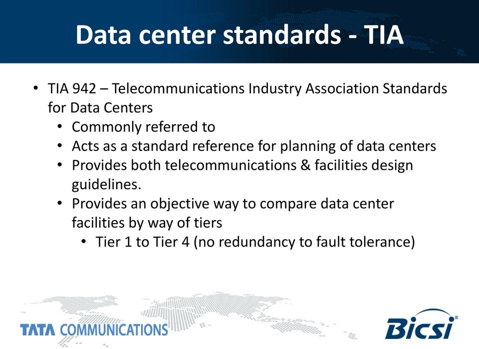Provides both telecommunications & facilities design guidelines.