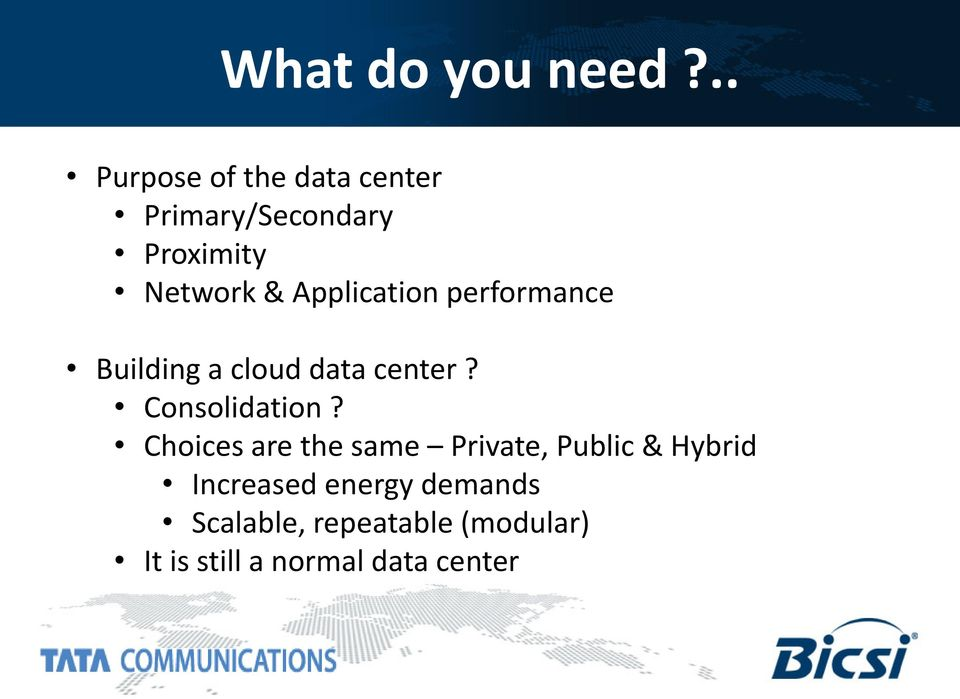 Application performance Building a cloud data center? Consolidation?