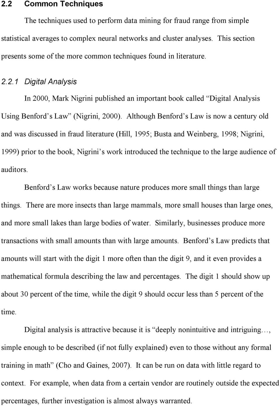 2.1 Digital Analysis In 2000, Mark Nigrini published an important book called Digital Analysis Using Benford s Law (Nigrini, 2000).
