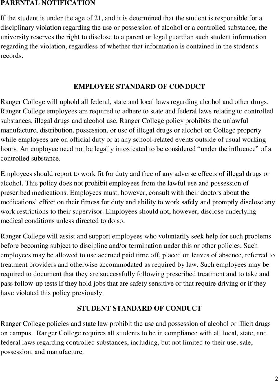 in the student's records. EMPLOYEE STANDARD OF CONDUCT Ranger College will uphold all federal, state and local laws regarding alcohol and other drugs.