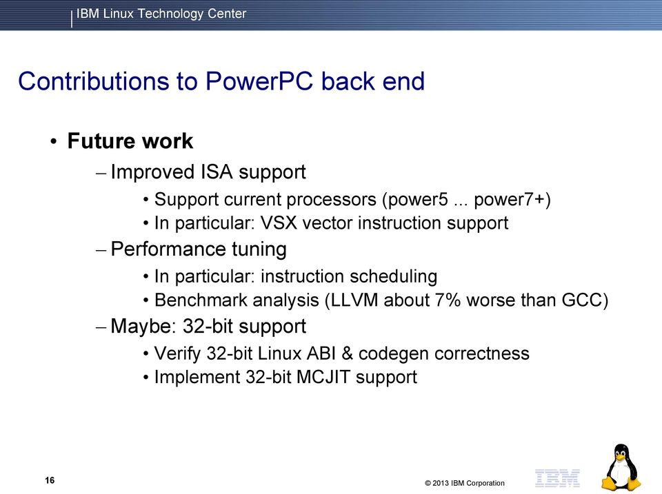 .. power7+) In particular: VSX vector instruction support Performance tuning In particular: