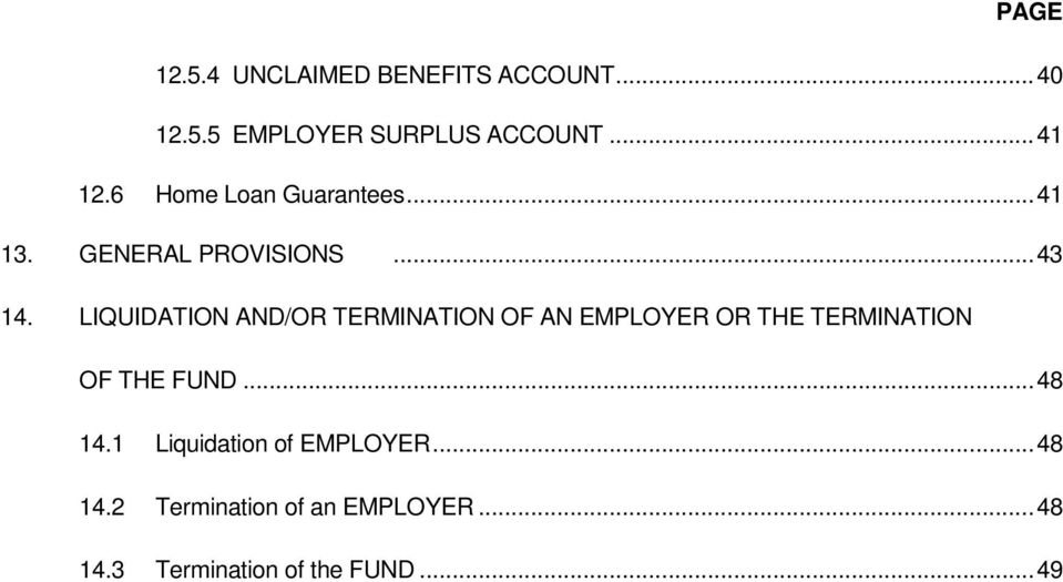 LIQUIDATION AND/OR TERMINATION OF AN EMPLOYER OR THE TERMINATION OF THE FUND... 48 14.