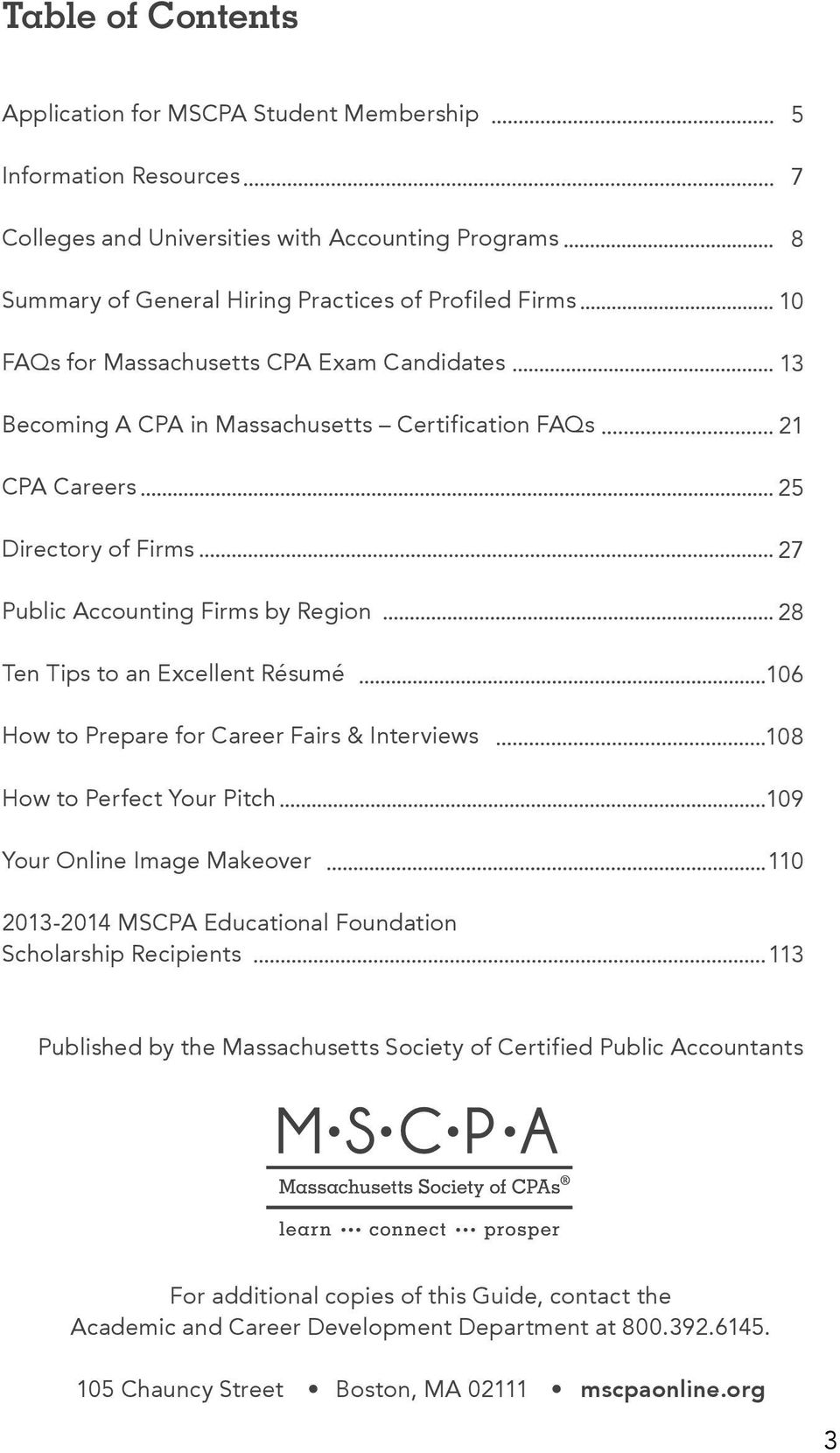 for Career Fairs & Interviews How to Perfect Your Pitch Your Online Image Makeover 2013-2014 MSCPA Educational Foundation Scholarship Recipients 5 7 8 10 13 21 25 27 28 106 108 109 110 113 Published