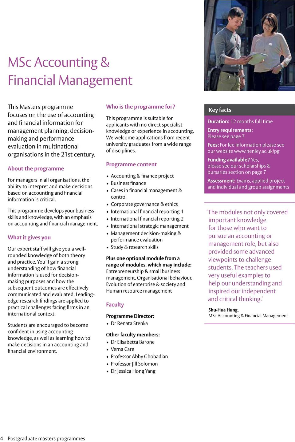 About the programme For managers in all organisations, the ability to interpret and make decisions based on accounting and financial information is critical.