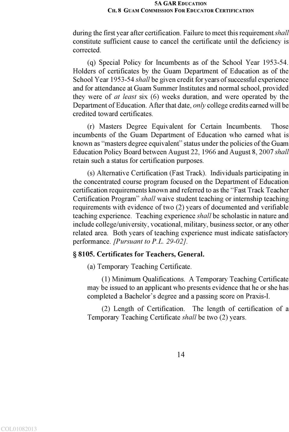 Holders of certificates by the Guam Department of Education as of the School Year 1953-54 shall be given credit for years of successful experience and for attendance at Guam Summer Institutes and