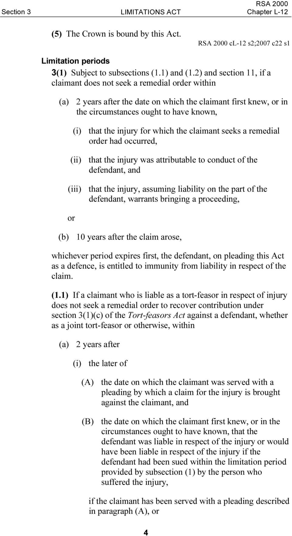 for which the claimant seeks a remedial order had occurred, (ii) that the injury was attributable to conduct of the defendant, and (iii) that the injury, assuming liability on the part of the